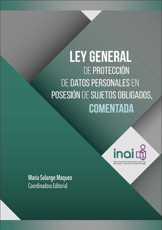 Ley General de Protección de Datos Personales en Posesión de Sujetos Obligados, COMENTADA