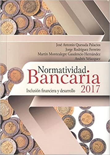 Normatividad Bancaria 2017 Inclusión Financiera y Desarrollo