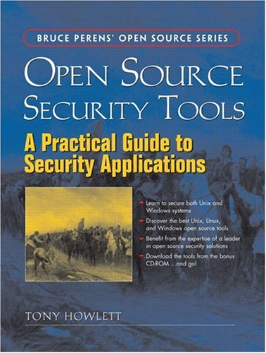 Open Source Security Tools: Practical Guide to Security Applications, A (Bruce Perens' Open Source Series)